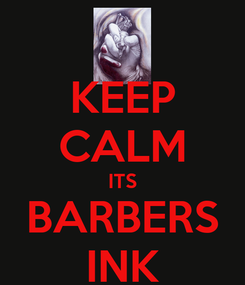 Poster: KEEP CALM ITS BARBERS INK