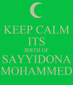 Poster: KEEP CALM ITS BIRTH OF SAYYIDONA MOHAMMED