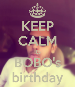 Poster: KEEP CALM Its BOBO's birthday