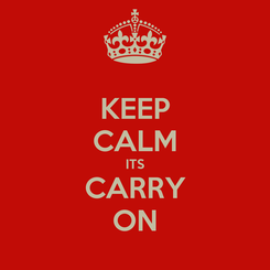 Poster: KEEP CALM ITS CARRY ON