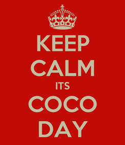 Poster: KEEP CALM ITS COCO DAY
