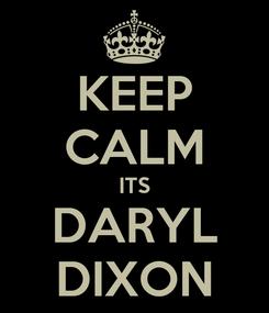 Poster: KEEP CALM ITS DARYL DIXON