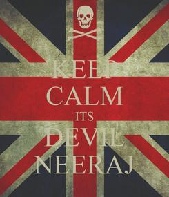 Poster: KEEP CALM ITS DEVIL NEERAJ