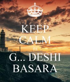 Poster: KEEP CALM its G... DESHI BASARA
