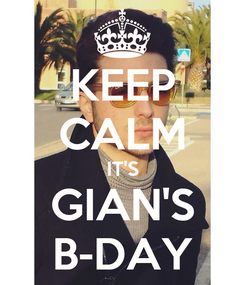 Poster: KEEP CALM IT'S GIAN'S B-DAY