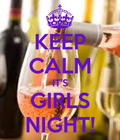 Poster: KEEP CALM IT'S GIRLS NIGHT!