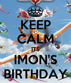 Poster: KEEP CALM ITS IMON'S BIRTHDAY