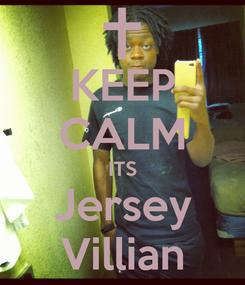 Poster: KEEP CALM ITS Jersey Villian