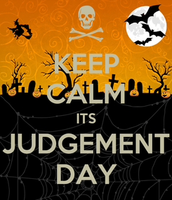 Poster: KEEP CALM ITS JUDGEMENT DAY