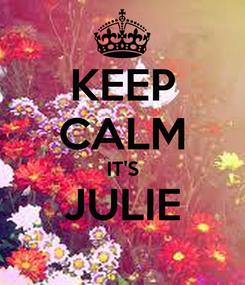 Poster: KEEP CALM IT'S JULIE