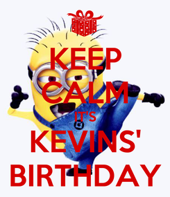 Poster: KEEP CALM IT'S KEVINS' BIRTHDAY