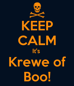 Poster: KEEP CALM It's  Krewe of Boo!