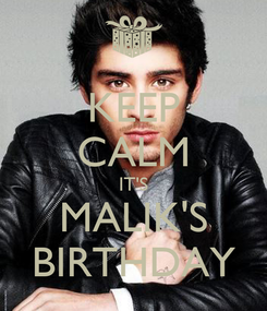 Poster: KEEP CALM IT'S MALIK'S BIRTHDAY