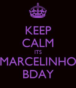 Poster: KEEP CALM ITS MARCELINHO BDAY