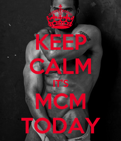 Poster: KEEP CALM IT'S MCM TODAY