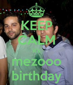 Poster: KEEP CALM it's mezooo birthday