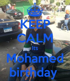 Poster: KEEP CALM Its Mohamed birthday