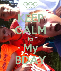 Poster: KEEP CALM Its My BDAY