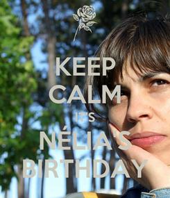 Poster: KEEP CALM IT'S NÉLIA'S BIRTHDAY
