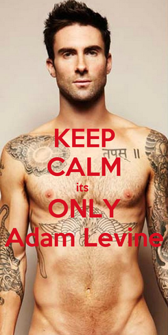 Poster: KEEP CALM its  ONLY Adam Levine