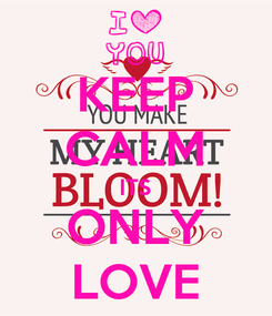 Poster: KEEP CALM ITS ONLY LOVE