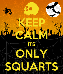 Poster: KEEP CALM ITS ONLY SQUARTS