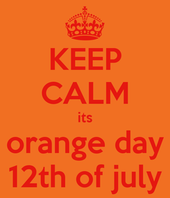 Poster: KEEP CALM its orange day 12th of july