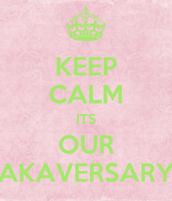 Poster: KEEP CALM ITS OUR AKAVERSARY