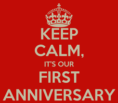 Poster: KEEP CALM, IT'S OUR FIRST ANNIVERSARY