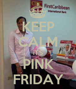 Poster: KEEP CALM iT'S PINK FRIDAY