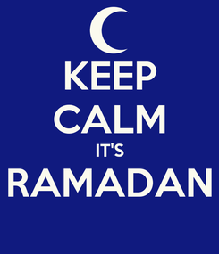 Poster: KEEP CALM IT'S RAMADAN