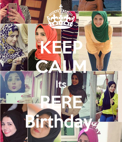 Poster: KEEP CALM Its RERE Birthday