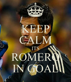 Poster: KEEP CALM ITS ROMERO IN GOAL