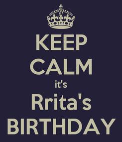 Poster: KEEP CALM it's Rrita's BIRTHDAY