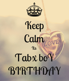 Poster: Keep Calm Its Tabx boY BIRTHDAY
