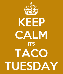 Poster: KEEP CALM ITS TACO TUESDAY