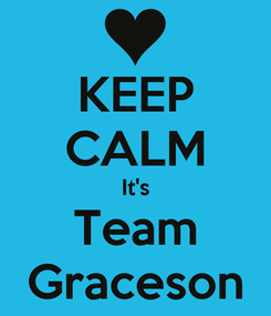 Poster: KEEP CALM It's Team Graceson