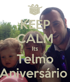 Poster: KEEP CALM Its Telmo Aniversário
