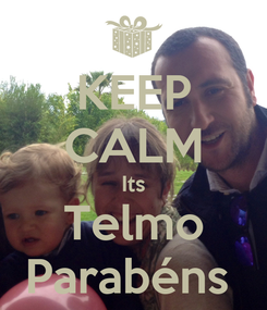 Poster: KEEP CALM Its Telmo Parabéns