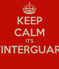 Poster: KEEP CALM IT'S WINTERGUARD