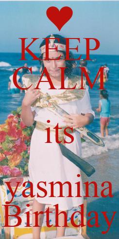 Poster: KEEP CALM its yasmina Birthday