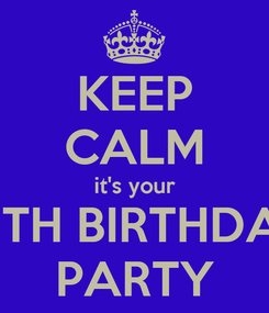 Poster: KEEP CALM it's your 40TH BIRTHDAY  PARTY