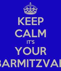 Poster: KEEP CALM IT'S YOUR BARMITZVAH
