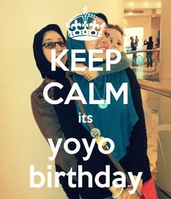 Poster: KEEP CALM its yoyo  birthday