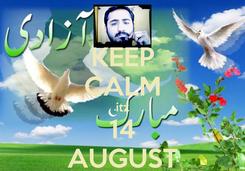 Poster: KEEP CALM itz 14 AUGUST