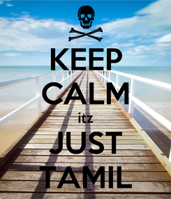 Poster: KEEP CALM itz JUST TAMIL