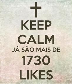 Poster: KEEP CALM JÁ SÃO MAIS DE 1730 LIKES