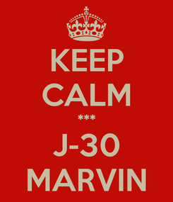 Poster: KEEP CALM *** J-30 MARVIN