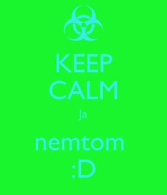 Poster: KEEP CALM Ja nemtom  :D