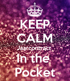 Poster: KEEP CALM Jaarcontract  In the  Pocket